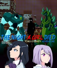 【C95新刊】TORG ETERNITYシナリオ『THE NIGHT A GIRL DIED』